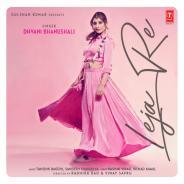 Leja Re Song Download Naa songs Mp3 Pagalworld | Dhvani Bhanushali