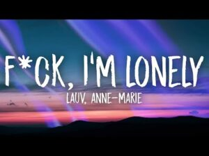 Fuck I'm Lonely